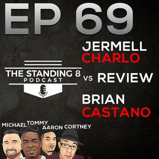 EP 69 | Jermell Charlo vs Brian Castano Post-Fight Review and More