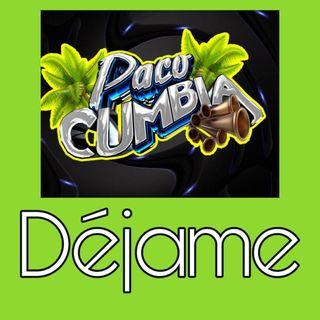 Déjame - Paco Cumbia (Esa Sisirris)