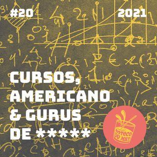 020 - Cursos, Americano & Gurus de *****