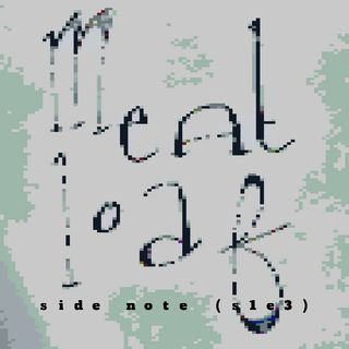 Side Note (S1E3)- Meat Loaf