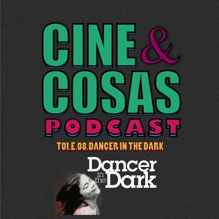 T01.E08.Dancer in the Dark (Con Guillermo Hernández)