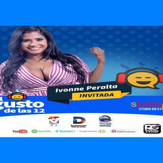 El Gusto de las 12 Episodio-39 Agosto 22-2019 Ivonne Peralta