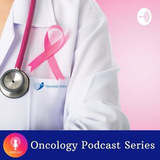 Oncology India Podcast