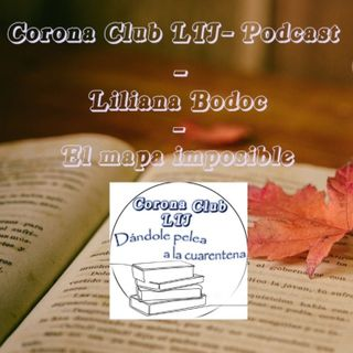 T1 E3 Corona Club LIJ: Liliana Bodoc- El mapa imposible