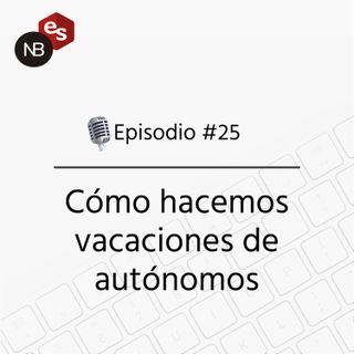 #25 – Como hacemos vacaciones de autónomos