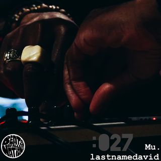 Beats of All-Nations Radio 027:  Mu. & lastnamedavid