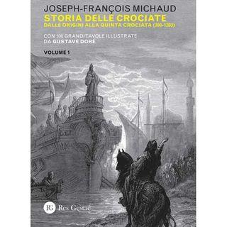 102 - Storia delle Crociate. Vol. 1: Dalle origini alla quinta Crociata (300-1203)