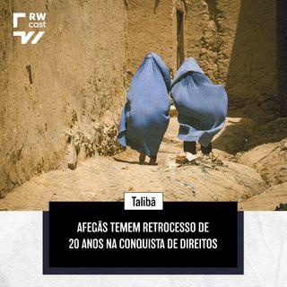 Afegãs temem retrocesso de 20 anos na conquista de direitos