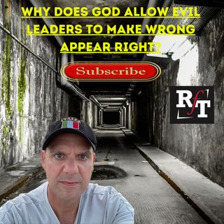 Why Does God Allow Evil Rulers To Use Laws To Make Wrong Appear Right? - 8:30:21, 3.58 PM