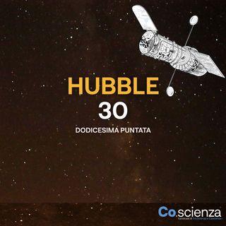 Hubble 30 (Dodicesima Puntata)