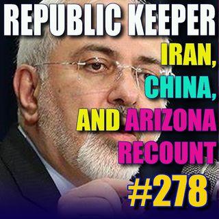 278 - Maricopa Audit - Future of GOP - Iran on UN Council