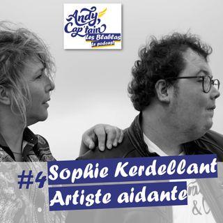 #4 Sophie Kerdellant, artiste aidante