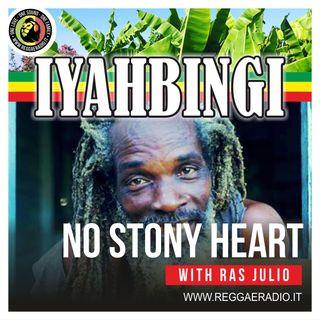 IYAHBINGI - Pt11- Ras Julio - 09_02_2020 NO STONY HEART