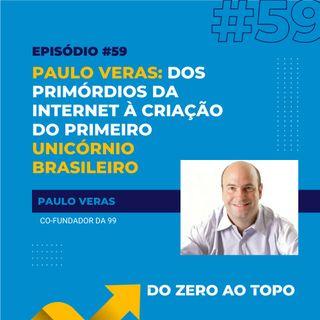 #59 - Paulo Veras, da 99: dos primórdios da internet à criação do primeiro unicórnio brasileiro