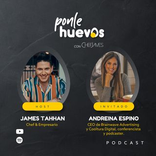 010. Andreina Espino Parte 2 | CEO Brainwave Advertising y Cooltura Digital