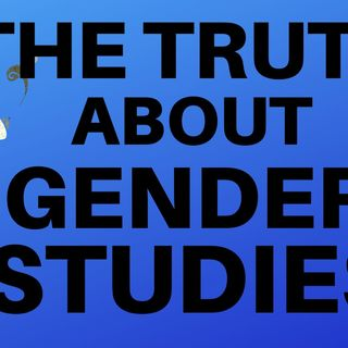 THE TRUTH ABOUT GENDER STUDIES