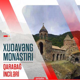 Kəlbəcər Xudavəng monastırı | Qarabağ inciləri #3