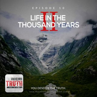 EP10 Life in the Thousand Years 2