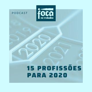 #06 - 15 Profissões Para 2020