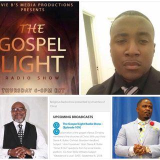 The Gospel Light Radio Show - (Episode 109)