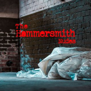 Episode 2 - The Hammersmith Nudes