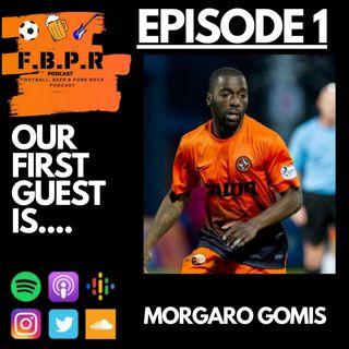 Episode 1 with Morgaro Gomis