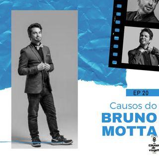 EP 20 - Causos do Bruno Motta