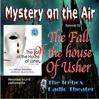 The Fall of the House of Usher; Mystery on the Air