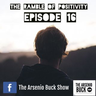 The Ramble of Positivity: Episode 16 - Our Finest Hours Come After Hardships