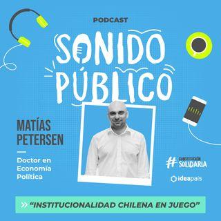 """Matías Petersen en """"Institucionalidad chilena en juego"""""""