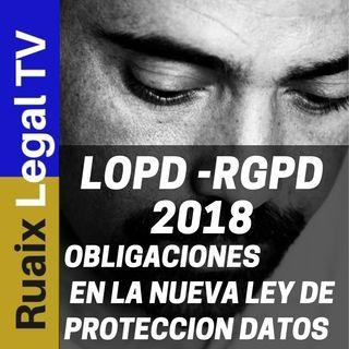 Ley de Proteccion de Datos | LOPD | RGPD | OBLIGACIONES Nueva LOPD | Proteccion de Datos