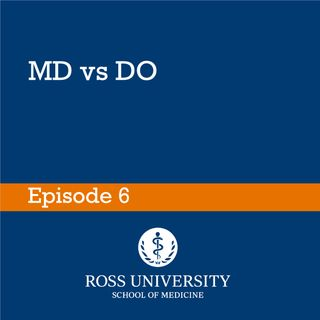 Episode 6 - MD vs DO