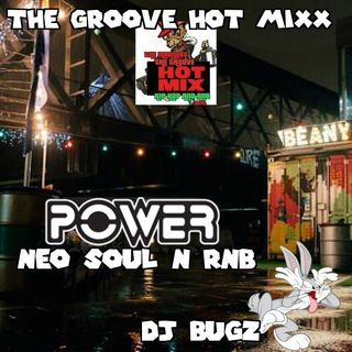 THE GROOVE HOT MIXX PODCAST RADIO DJ BUGZ POWER NEO SOUL N RNB