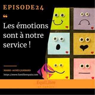 Episode 24 - Les émotions sont à notre service !
