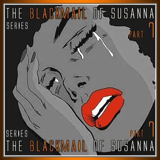 The Blackmail of Susanna Part 7