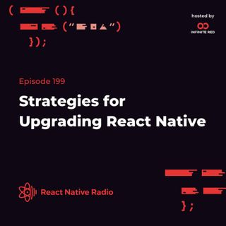 RNR 199 - Strategies for Upgrading React Native