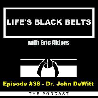 Episode #38 - Dr. John DeWitt