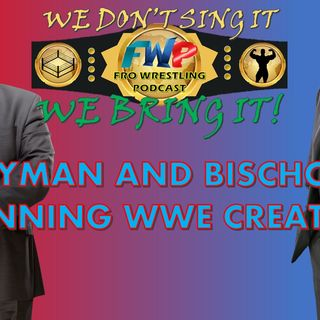 Heyman and Bischoff Run WWE Creative!