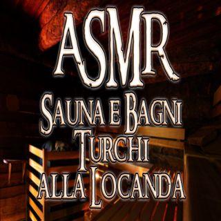 ASMR - Sauna e Bagni turchi alla Locanda