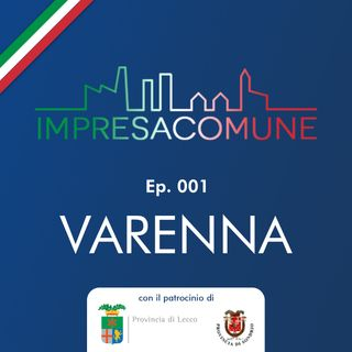 ImpresaComune, ep. 001 - VARENNA