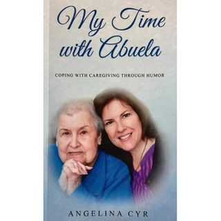 """My Time with Abuela,"" Author, Angie Cyr,"