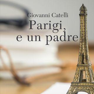 """Giovanni Catelli """"Parigi, e un padre"""""""