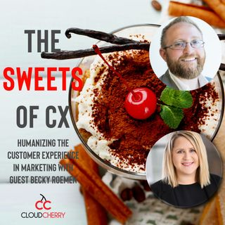 Episode 8: Becky Roemen - Humanizing The Customer Experience In Marketing