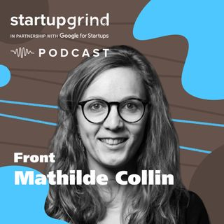 The Merits of Discipline. Mathilde Collin (Co-founder + CEO Front)