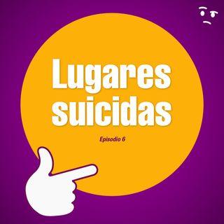Ep. 6 | Misterio - Lugares suicidas