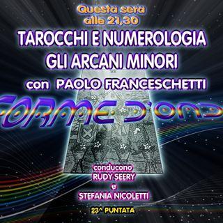 Forme d' Onda - Paolo Franceschetti - Tarocchi e Numerologia: Gli Arcani Minori - 12-04-2018