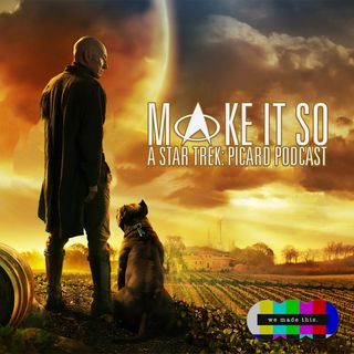 Make It So: A Star Trek Picard Podcast