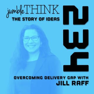 Overcoming Delivery Gap with Jill Raff