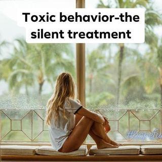 Toxic behavior - The Silent Treatment