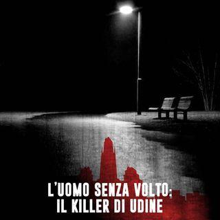 L'uomo senza volto: il killer di Udine
